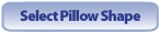 Select Pillow Shape